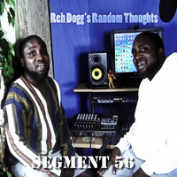 Reh Dogg - Reh Dogg's Random Thoughts (Segment 56 [Explicit])