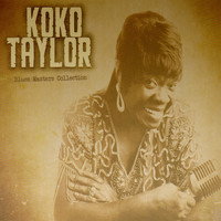 Koko Taylor - Blues Masters Collection, Koko Taylor