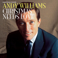 Andy Williams - Christmas Needs Love