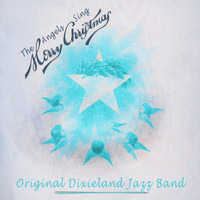 Original Dixieland Jazz Band - The Angels Sing Merry Christmas
