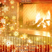 Stevie Wonder - Fantastic Music for Christmas (All the Greatest Tracks)