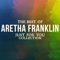 Aretha Franklin - The Best Of Aretha Franklin (Just For You Collection)