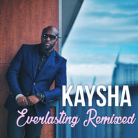 Kaysha - Everlasting Remixed