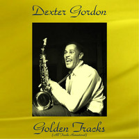 Dexter Gordon - Dexter Gordon Golden Tracks (All Tracks Remastered)
