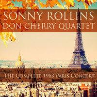 Sonny Rollins, Don Cherry Quartet - Sonny Rollins, Don Cherry Quartet: The Complete 1963 Paris Concert