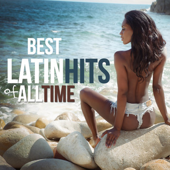 Various Artists - Best Latin Hits of All Time