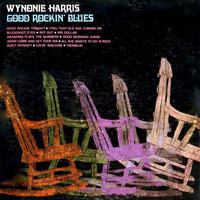 Wynonie Harris - Good Rockin' Blues