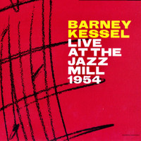 Barney Kessel - Live at the Jazz Mill 1954