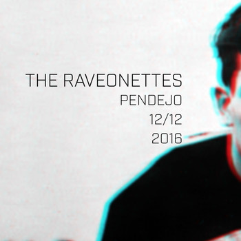The Raveonettes - PENDEJO
