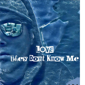 Love - They Don't Know Me