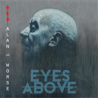 Eyes Above - Red Alan = Worse