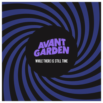 Avant Garden - While There Is Still Time