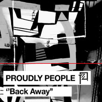 Proudly People - Back Away