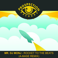 mr. dj monj - Rocket To The Beat (A-Mase Remix)