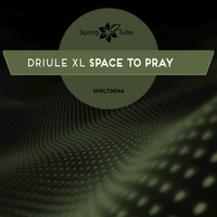Driule XL - Space to Pray