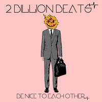 2 Billion Beats - Be Nice to Each Other