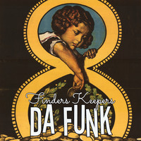 Da Funk - Finders Keepers