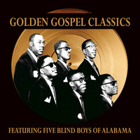 Five Blind Boys of Alabama - Golden Gospel Classics