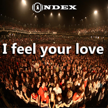 Index - I Feel Your Love