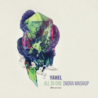Yahel - All in One (Indra Mashup)