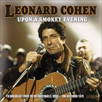 Leonard Cohen - Upon a Smokey Evening (Live)