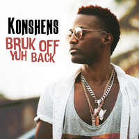 Konshens - Bruk Off Yuh Back