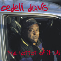 Cedell Davis - The Horror of It All