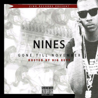 Nines - Gone Till November (Explicit)