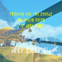 Deep Sleep Aid - Relaxing Box Fan Sounds and White Noise for Deep Sleep