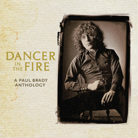 Paul Brady - Dancer In The Fire: A Paul Brady Anthology