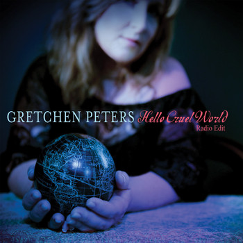 Gretchen Peters - Hello Cruel World - Single