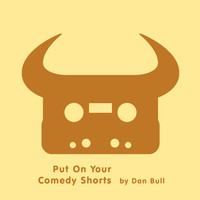 Dan Bull - Put on Your Comedy Shorts (ComedyShortsGamer Rap [Explicit])