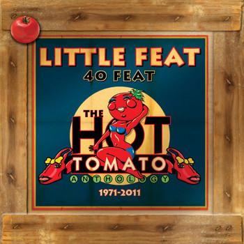 Little Feat - 40 Feat: the Hot Tomato Anthology 1971-2011