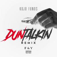 Kojo Funds - Dun Talkin' (Remix)