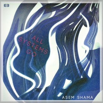 Asem Shama - All Systems Go