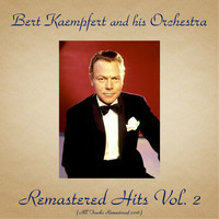 Bert Kaempfert And His Orchestra - Remastered Hits Vol. 2 (All Tracks Remastered 2016)