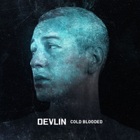 Devlin - Cold Blooded (Explicit)