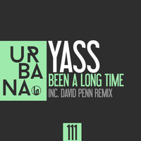 Yass - Been a Long Time