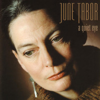 June Tabor - A Quiet Eye