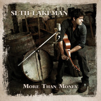 Seth Lakeman - More Than Money