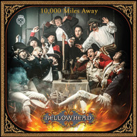 Bellowhead - 10,000 Miles Away