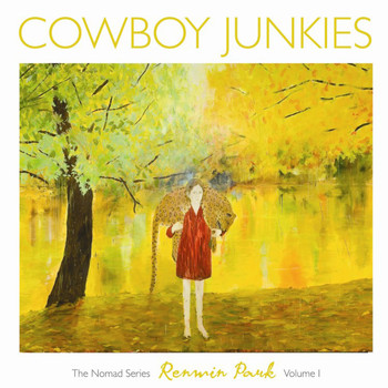 Cowboy Junkies - Renmin Park: The Nomad Series, Vol. 1