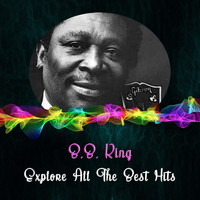 B.B. King - Explore All the Best Hits
