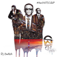 DJ Switch - The Switch Up (Explicit)