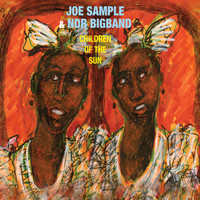 Joe Sample & NDR BigBand - Children of the Sun