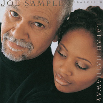 Joe Sample & Lalah Hathaway - The Song Lives On