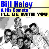 Bill Haley & His Comets - I'll Be with You