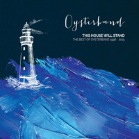 Oysterband - This House Will Stand - The Best of Oysterband 1998 - 2015