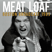Meat Loaf - Boston Broadcast 1985 (Live)