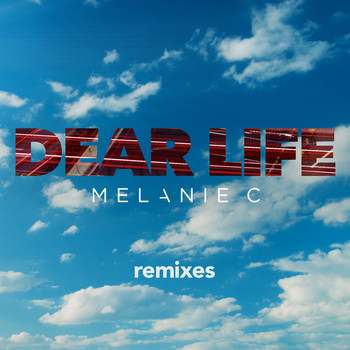 Melanie C - Dear Life (Remixes)